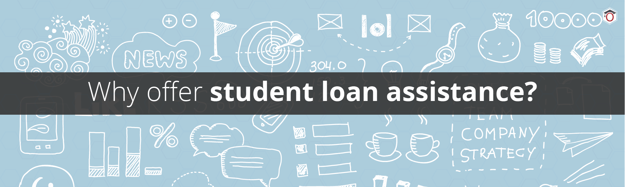5 Reasons to Offer Student Loan Assistance