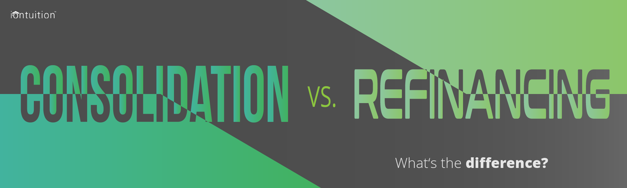 Knowing the Difference between Consolidation and Refinancing Makes a Difference